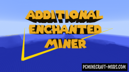 Additional Enchanted Miner - Farm Mod For MC 1.16.3, 1.15.2