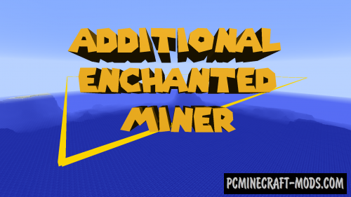 Additional Enchanted Miner - Farm Mod For MC 1.16.5, 1.12.2