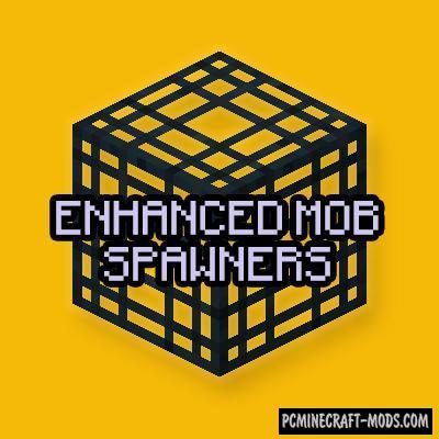 Enhanced Mob Spawners Mod For Minecraft 1.13.2