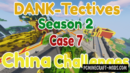 DANK-Tectives S2 C7: China Challenges Map For Minecraft