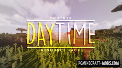 Smuthy's Daytime Texture Pack For Minecraft 1.15.1, 1.14.4