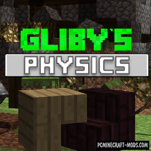 Gliby's Physics - Realistic Mod For Minecraft 1.12.2