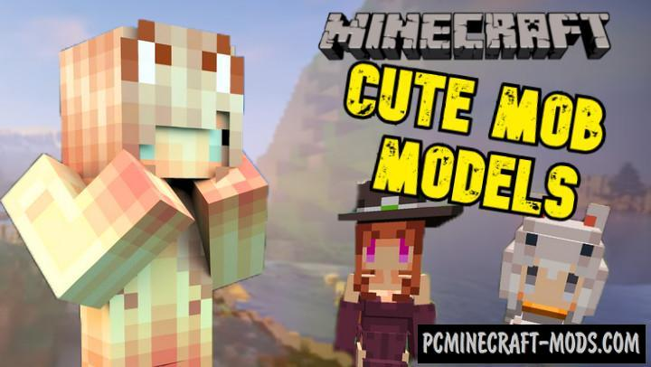 Cute Mob Model Mod For Minecraft PE 1.14.0, 1.13.0
