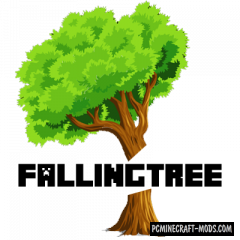 Falling Tree - Tweak Mod For Minecraft 1.17, 1.16.5, 1.12.2
