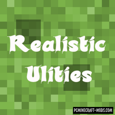 RealisticUlities - Tweak Mod For Minecraft 1.15.2, 1.14.4