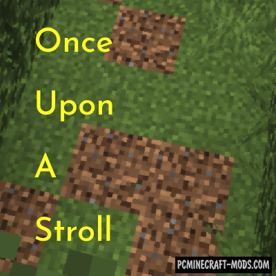 Once Upon A Stroll - Tweak Mod For MC 1.16.5, 1.14.4