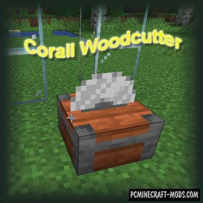 Corail Woodcutter - Tool Mod For Minecraft 1.16.5, 1.15.2