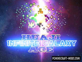 HuajiAge-Infinite Galaxy - Blocks, Weapons Mod MC 1.12.2
