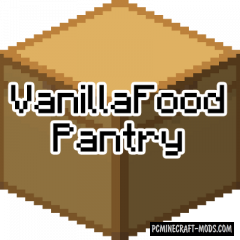 VanillaFoodPantry - Food Mod For MC 1.16.4, 1.14.4, 1.12.2