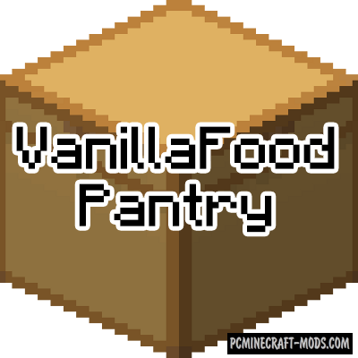 VanillaFoodPantry - Food Mod For MC 1.14.4, 1.12.2