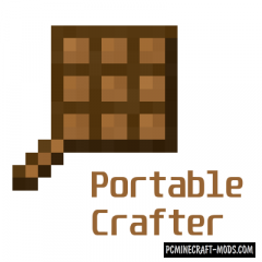Portable Crafter - Tweak Mod For Minecraft 1.15.2, 1.14.4