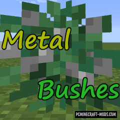 Metal Bushes - Farming Mech Mod For Minecraft 1.16.5, 1.15.2
