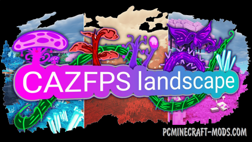 CAZfps Landscape - Biomes Mod For MC 1.15.2, 1.14.4, 1.12.2