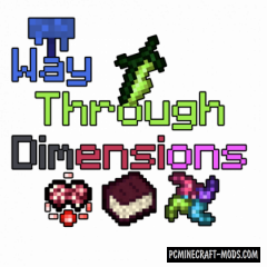 Way Through Dimension - History Mod For MC 1.16.5, 1.12.2