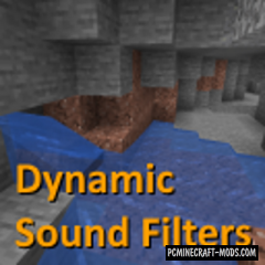 Dynamic Sound Filters - Sound Tweak Mod 1.16.5, 1.15.2, 1.14.4