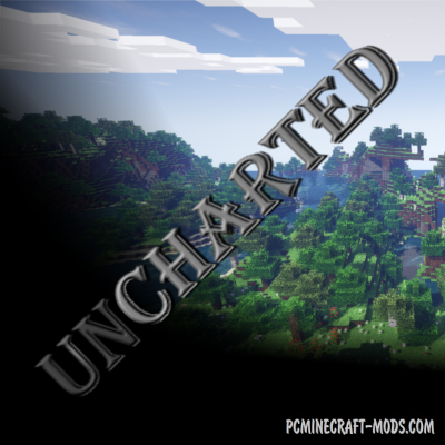 Uncharted - Tweak Mod For Minecraft 1.16.4, 1.12.2, 1.8.9