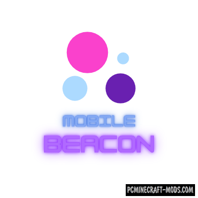 Mobile Beacon - Magic Mod For Minecraft 1.16.5, 1.16.4