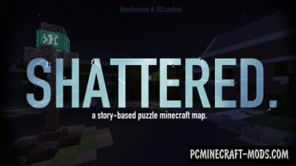 Shattered. - Adventure Map For Minecraft